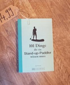 101 Dinge die ein Stand-up-Paddler wissen muss